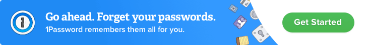 Go ahead. Forget your passwords. 1Password remembers them for you.
