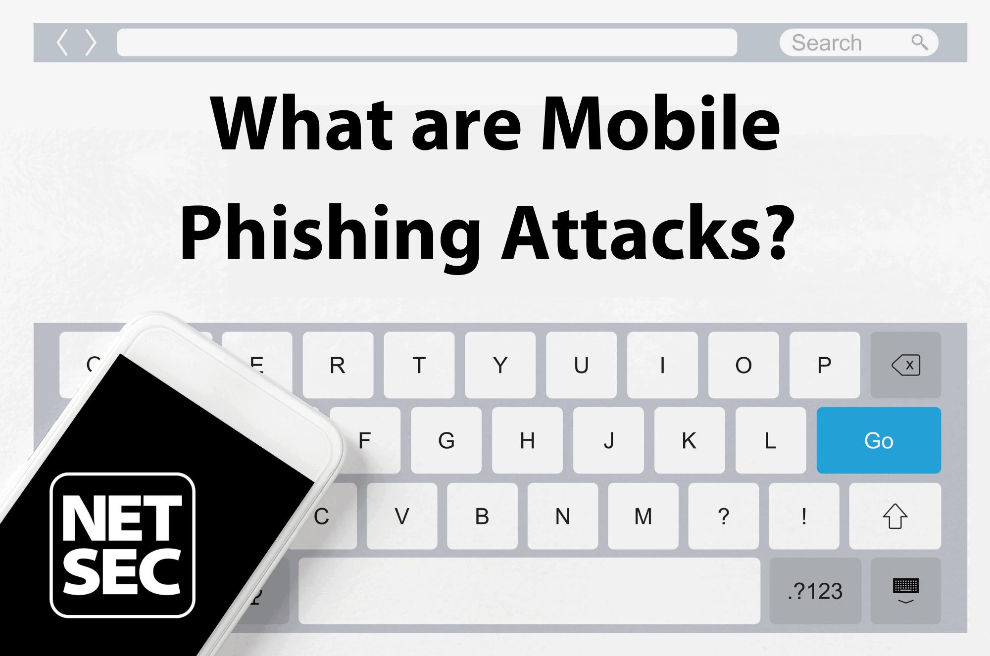 Mobile Phishing Attacks
