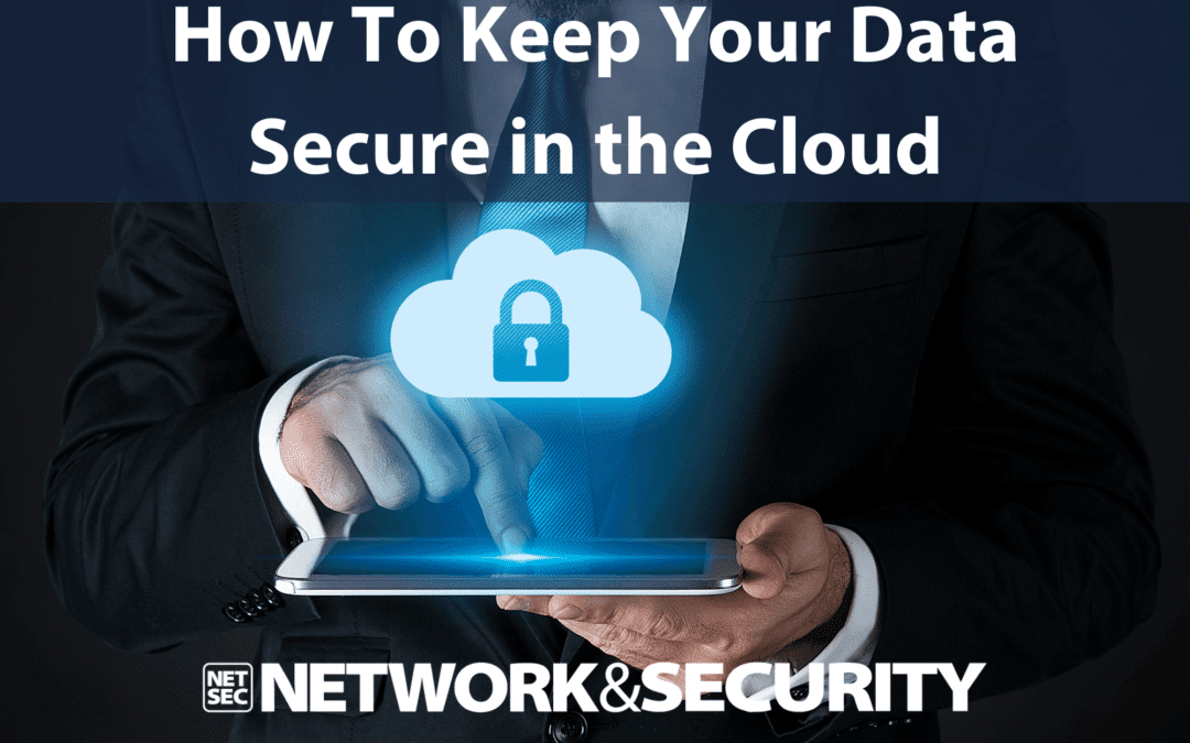 keeping data safe in the cloud