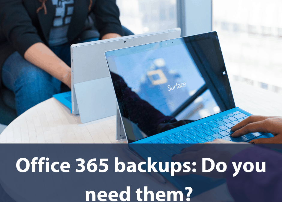 Office 365 backups: Do you need them?