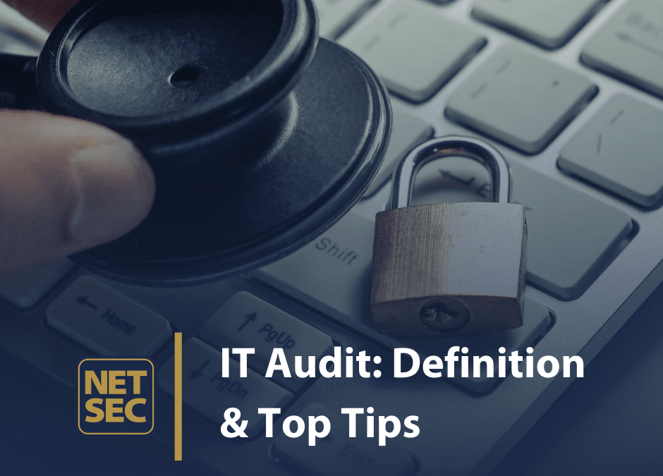 IT Audit: Definition and Top Tips
